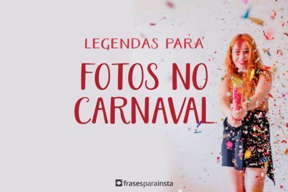 Legendas para Carnaval - Frases de Carnaval 16