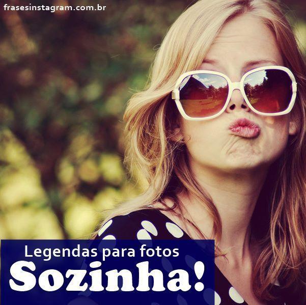 Legenda Para Foto Sozinha no Instagram Para postar