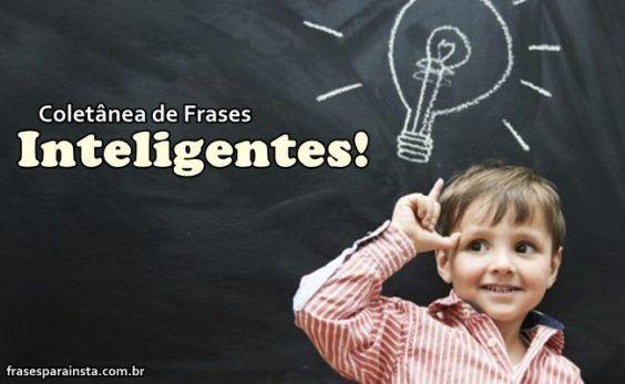 Frases Inteligentes para Fotos e Status 22