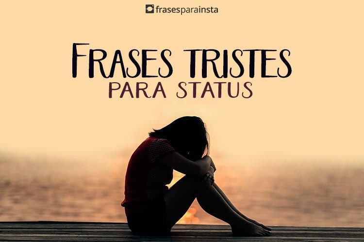 Frases Tristes para Status