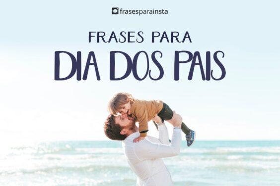 Frases para Dia dos Pais - Mensagens de Feliz dia dos Pais 1