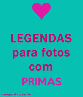 Frases para Prima - Legendas para fotos com Prima 19