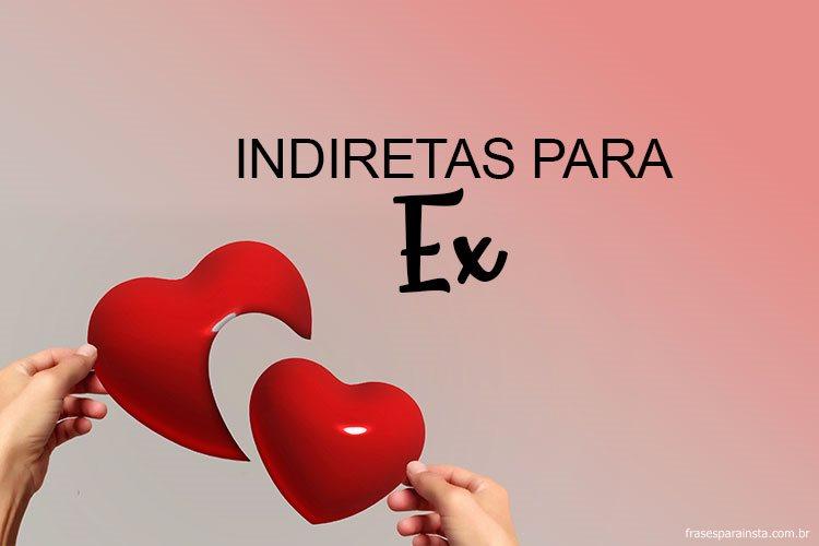 Indiretas para Ex