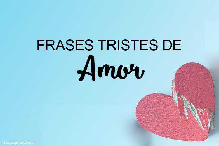 Frases Tristes De Amor Frases Para Instagram
