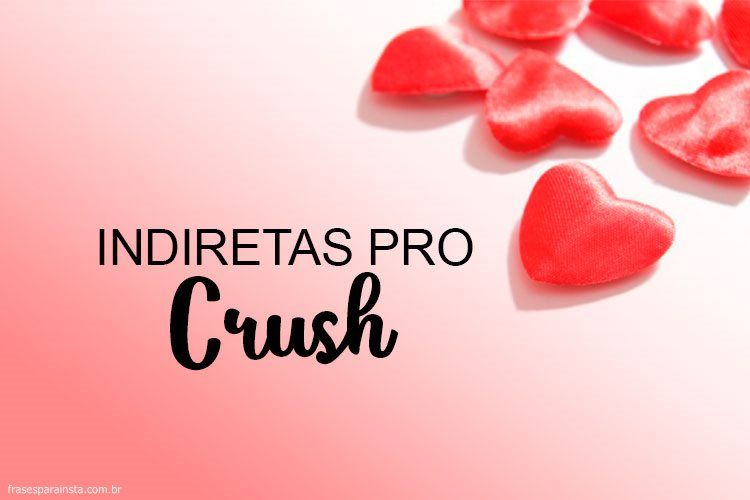 Indiretas para o Crush 1