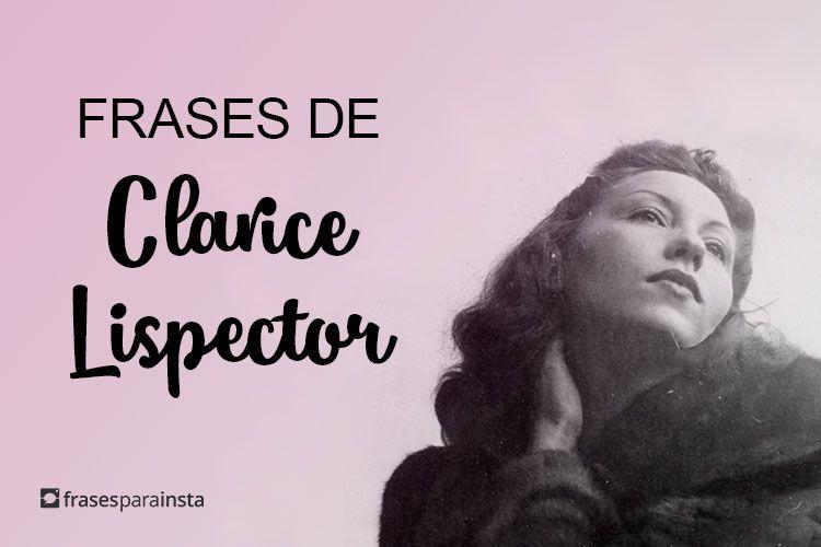 Frases de Clarice Lispector que nunca saem de moda! 50