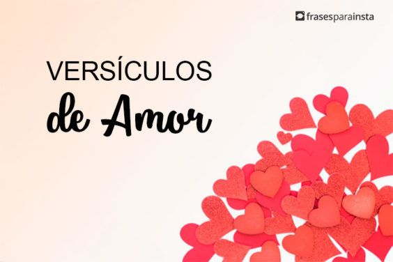 Versículos de Amor que falam do elo perfeito que vem de Deus! 17