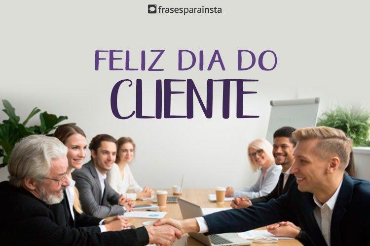 Feliz Dia do Cliente - Frases para Parabenizar seu Cliente