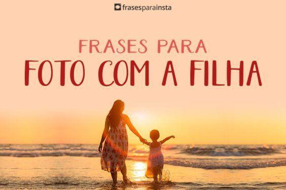 Frases Para Foto com Filha (Foto de Mãe e Filha) 6
