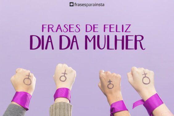 Feliz Dia Da Mulher! Frases Para Mulheres Poderosas e Guerreiras 20