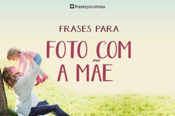 Frases Para Foto Com a Mãe (Mãe e Filha) 7