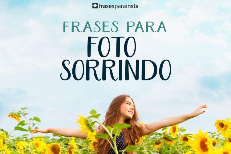 20 Frases Para Fotos Sozinha Sorrindo Feliz 9