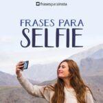 35 Frases Para Selfie Pensadas Para Todos Os Públicos