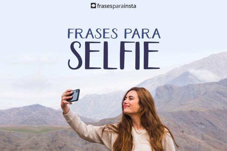 35 Frases Para Selfie para qualquer momento 15