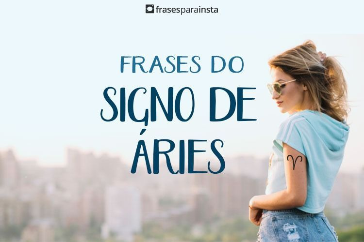 Frases do Signo de Áries 21