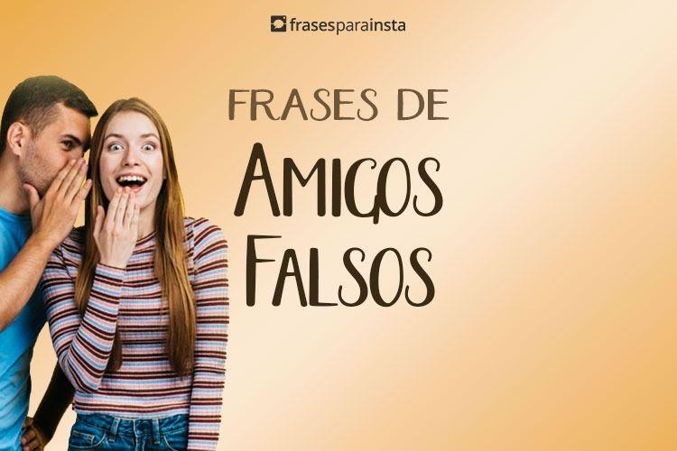 Frases de Amigos Falsos: Decepção não vem do inimigo!