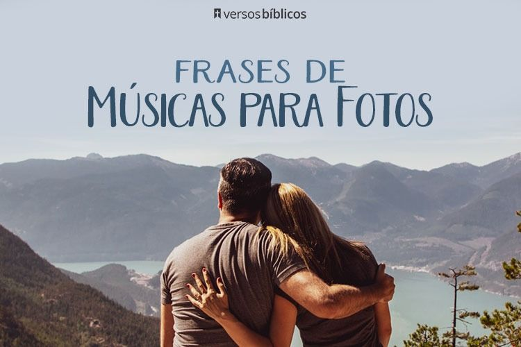 Frases de Músicas para Fotos com Namorado