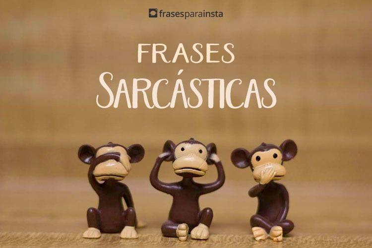 Frases Sarcásticas