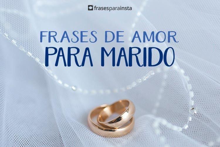 Frases de Amor para Marido 9