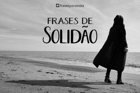 Frases de Solidão: Está se sentindo sozinha? 30