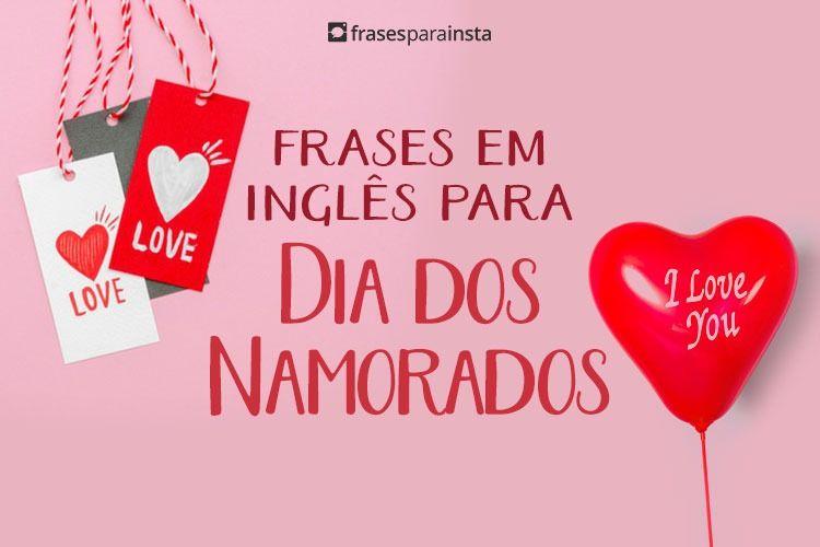 Feliz Dia dos Namorados: Frases em Inglês