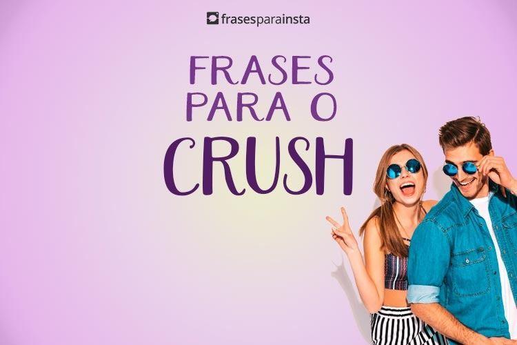 Frases para o Crush