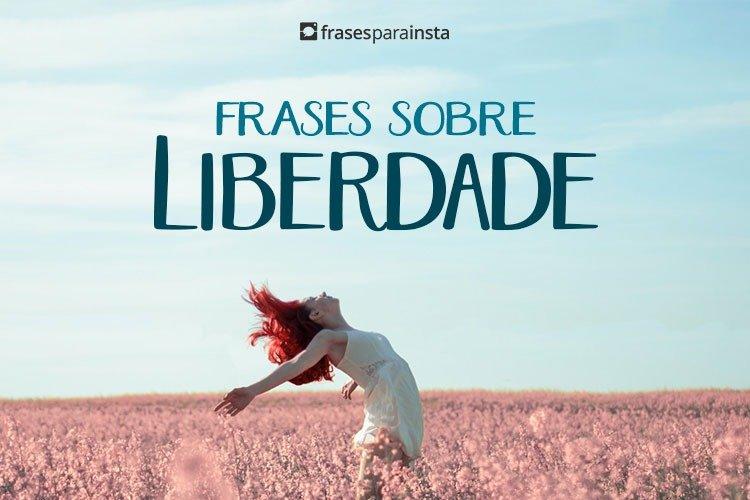 Frases Sobre Liberdade