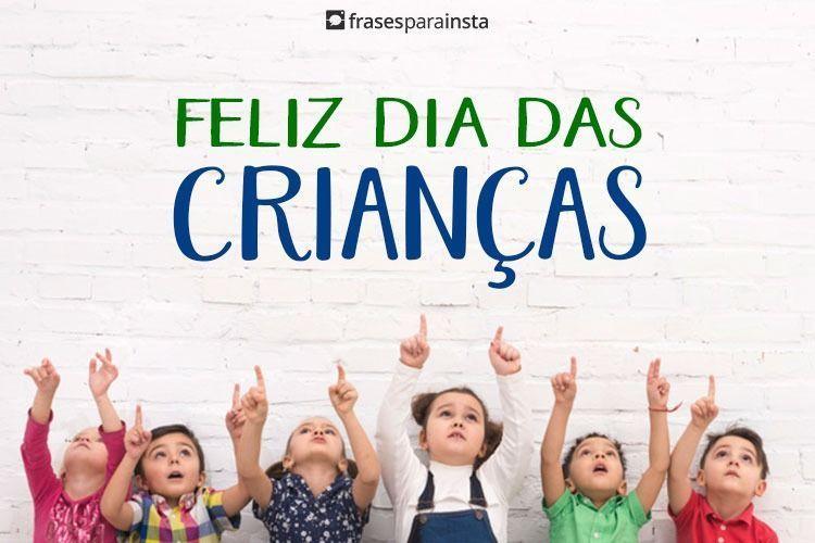 Feliz Dia das Crianças - Frases Perfeitas para Celebrar o Dia com Amor
