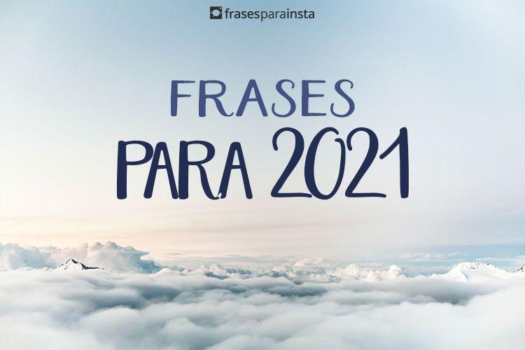 Frases para 2021; Comece bem o Novo ano
