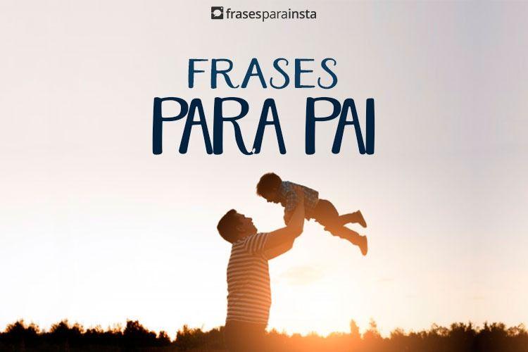 Frases para Pai Repletas de Amor