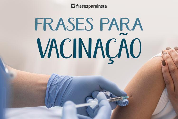 Frases para Vacinação