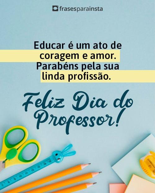Feliz Dia do Professor - Frases para Homenagear os Professores