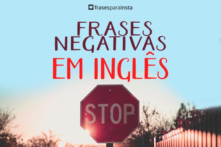 Frases negativas em Inglês