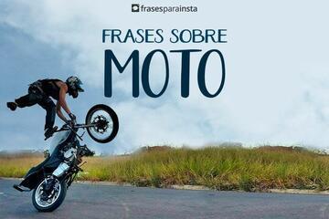 Frases de Moto: 46 Frases para Quem tem Adrenalina Correndo nas Veias