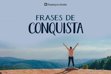 Frases de Conquista para Quem se Sente Realizado