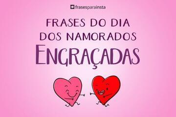 Frases do Dia dos Namorados Engraçadas