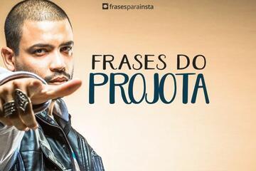 Frases do Projota; Para você Que ama Rap!