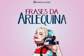 Frases da Arlequina; Dos Filmes Direto para as suas Redes Sociais