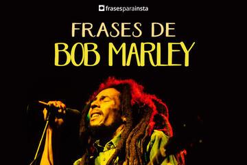 Frases de Bob Marley; Inspire positividade!