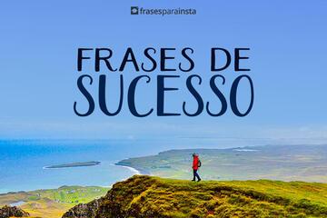 Frases de Sucesso: Acredite que Você pode!