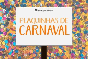 Plaquinhas de Carnaval: Frases criativas Para você