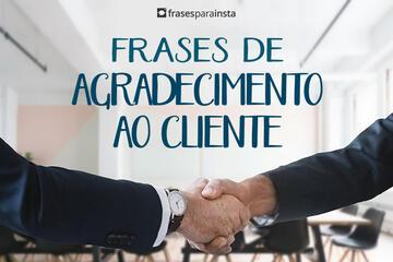 Frases de Agradecimento ao Cliente