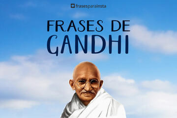 Frases de Gandhi para Refletir sobre o Amor e a Vida