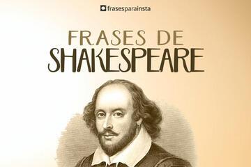Frases de Shakespeare com Reflexões especiais!