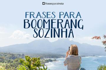 Frases para Boomerang sozinha